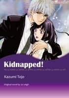 KIDNAPPED! - Mills & Boon Comics ebook by Jo Leigh, KAZUMI TOJO