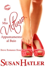 Il Mio Ultimo Appuntamento al Buio ebook by Susan Hatler