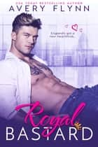 Royal Bastard ebook by