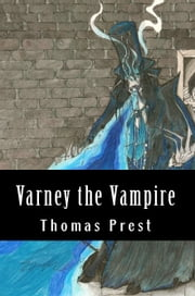 Varney the Vampire ebook by Thomas Prest