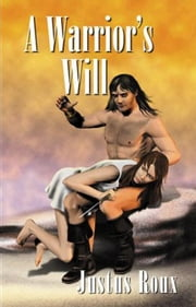 A Warrior's Will ebook by Justus Roux