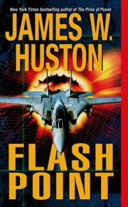 Flash Point ebook by James W. Huston
