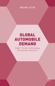 Global Automobile Demand - Major Trends in Emerging Economies; Volume 2 ebook by Bruno Jetin