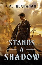 Stands a Shadow ebook by Col Buchanan