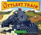 The Littlest Train ebook by Chris Gall