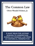 The Common Law ebook by Oliver Wendell Holmes, Jr.