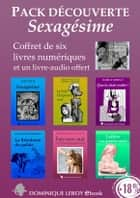 PACK DÉCOUVERTE e-ros 1 - Sexagésime (eBooks & livre audio MP3) ebook by Collectif