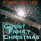 Ghost Family Christmas audiobook by Foxglove Lee