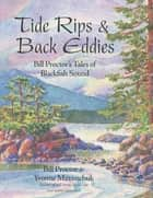 Tide Rips and Back Eddies ebook by Bill Proctor,Yvonne Maximchuk