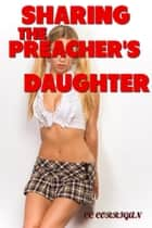 Sharing the Preacher's Daughter ebook by CC Corrigan