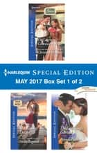 Harlequin Special Edition May 2017 Box Set 1 of 2 - The Lawman's Convenient Bride\Her Kind of Doctor\The Last Single Garrett ebook by Christine Rimmer, Stella Bagwell, Brenda Harlen