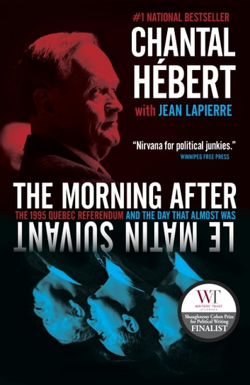 The Morning After - The 1995 Quebec Referendum and the Day that Almost Was ebook by Chantal Hebert