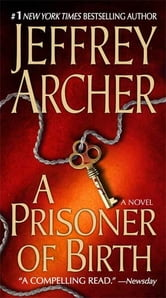 A Prisoner of Birth ebook by Jeffrey Archer