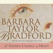 A Sudden Change of Heart - A Novel audiobook by Barbara Taylor Bradford