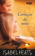 Começar de novo (Vencedora do Prémio Digital) ebook by Isabel Keats