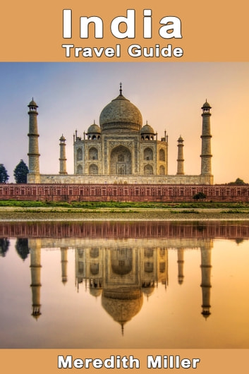 India Travel Guide ebook by Meredith Miller