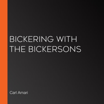 Bickering with the Bickersons audiobook by Carl Amari