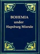 Bohemia under Hapsburg Misrule ebook by Various