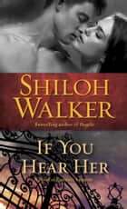If You Hear Her ebook by Shiloh Walker
