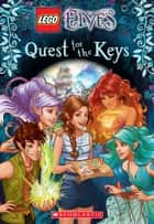 Quest for the Keys (LEGO Elves: Chapter Book) ebook by Stacia Deutsch, Scholastic, Scholastic