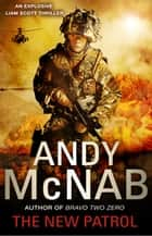 The New Patrol - Liam Scott Book 2 ebook by Andy McNab