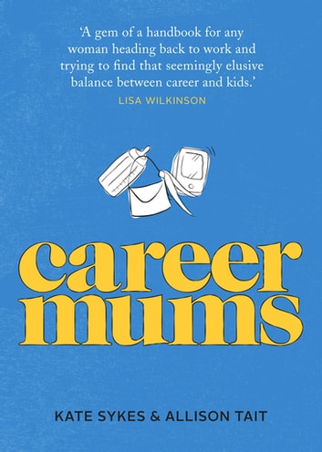 Career Mums ebook by Allison Tait,Kate Sykes