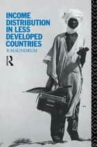 Income Distribution in Less Developed Countries ebook by R. M. Sundrum