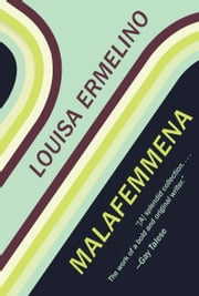 Malafemmena ebook by Louisa Ermelino