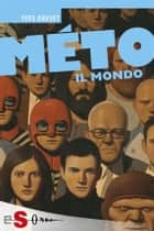 MÉTO. Il mondo ebook by Yves Grevet