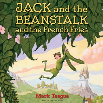 Jack and the Beanstalk and the French Fries audiobook by Mark Teague