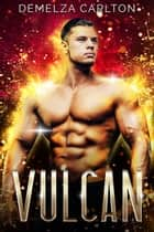 Vulcan - An Alien Scifi Romance ebook by