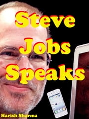 Steve Jobs Speaks ebook by Harish Sharma