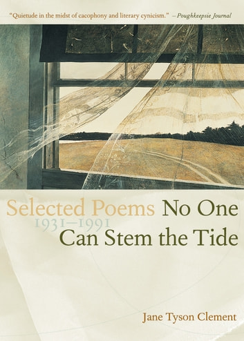 No One Can Stem the Tide - Selected Poems 1931-1991 ebook by Jane Tyson Clement