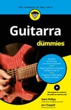 Guitarra para Dummies eBook by Mark Phillips, Jon Chappell, Dulcinea Otero-Piñeiro,...