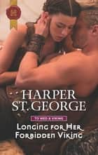 Longing for Her Forbidden Viking ebook by Harper St. George