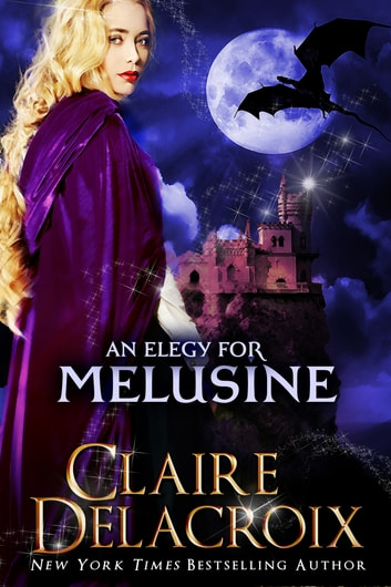 An Elegy for Melusine - A Medieval Fairy Tale ebook by Claire Delacroix,Deborah Cooke