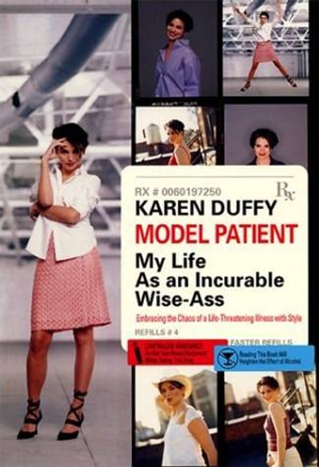 Model Patient - My Life As an Incurable Wise-Ass ebook by Karen Duffy