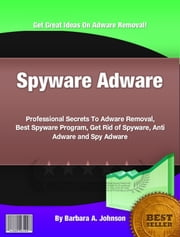 Spyware Adware ebook by Barbara A. Johnson