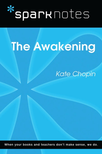 The Awakening (SparkNotes Literature Guide) ebook by SparkNotes