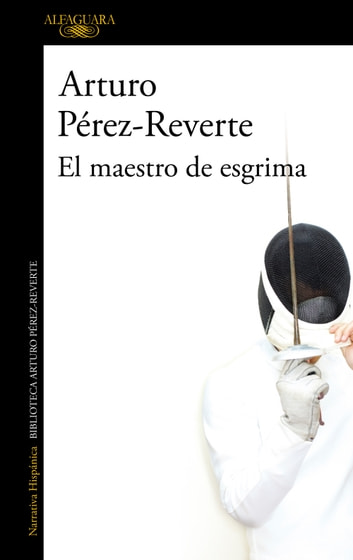 El maestro de esgrima ebook by Arturo Pérez-Reverte