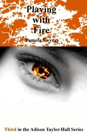 Playing with Fire ebook by Pamela Swyers