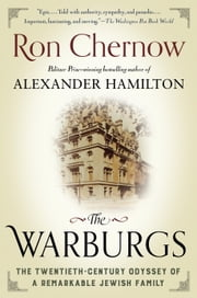 The Warburgs - The Twentieth-Century Odyssey of a Remarkable Jewish Family ebook by Ron Chernow