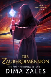 Die Zauberdimension (Der Zaubercode: Teil 2) ebook by Kobo.Web.Store.Products.Fields.ContributorFieldViewModel