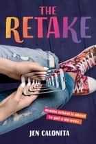 The Retake ebook by Jen Calonita