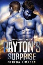Payton's Surprise - The Perfect Match, #2 ebook by Serena Simpson