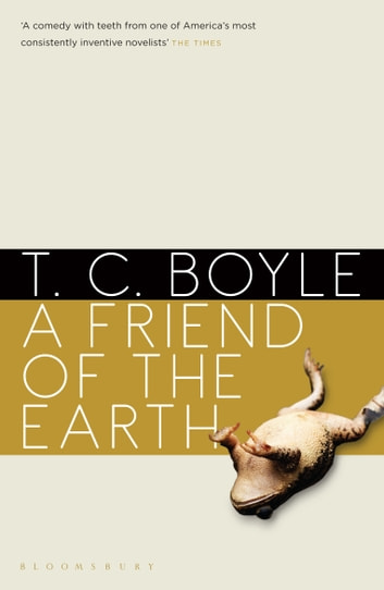 A Friend of the Earth ebook by T. C. Boyle
