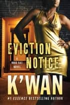 Eviction Notice ebook by K'wan