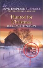 Hunted for Christmas ebook by Jill Elizabeth Nelson