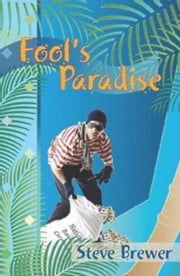 Fool's Paradise ebook by Steve Brewer