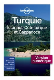 Turquie, Istanbul, Côte Turque et Cappadoce 4ed ebook by Lonely Planet